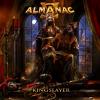 """ALMANAC """"Kingslayer"""""""