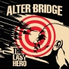 "ALTER BRIDGE ""The Last Hero"""